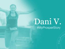#MyProsperStory Spotlight: Dani. V