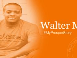 #MyProsperStory Spotlight: Walter M.
