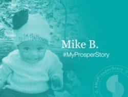 #MyProsperStory Spotlight: Mike B.
