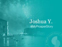 #MyProsperStory Spotlight: Joshua Y.