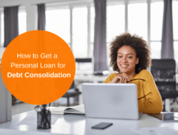 How to Get a Personal Loan for Debt Consolidation