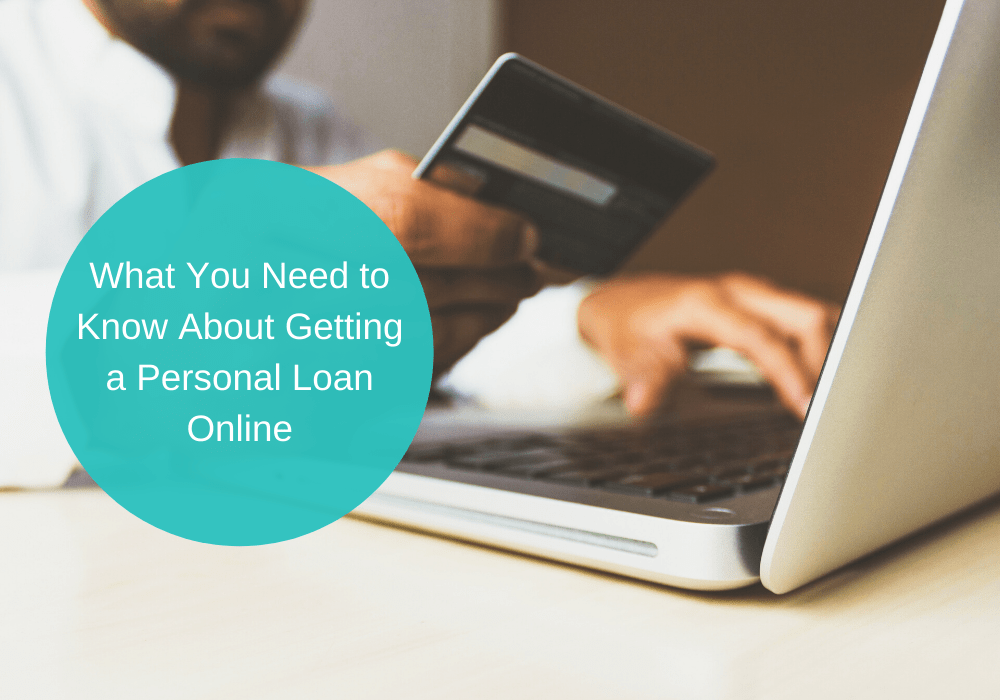 What You Need to Know About Getting a Personal Loan Online