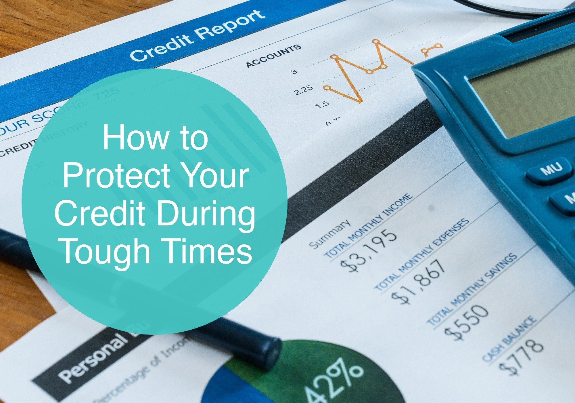 How to Protect Your Credit During Tough Times