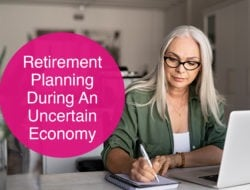 Retirement Planning During an Uncertain Economy