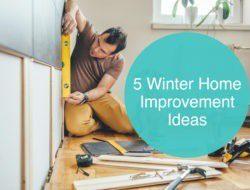 5 Winter Home Improvement Ideas